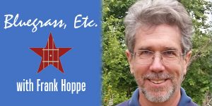 Bluegrass, Etc. with Frank Hoppe