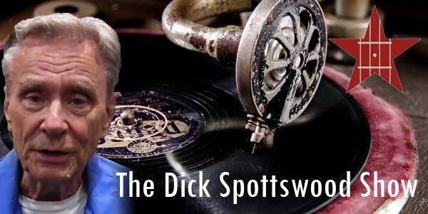 The Dick Spottswood Show